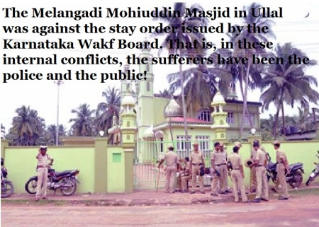 The Melangadi Mohiuddin Masjid in Ullal  was against the stay order issued by the Karnataka Wakf Board