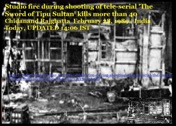 Studio fire during shooting of tele-serial 'The Sword of Tipu Sultan kills more than 40- 1989