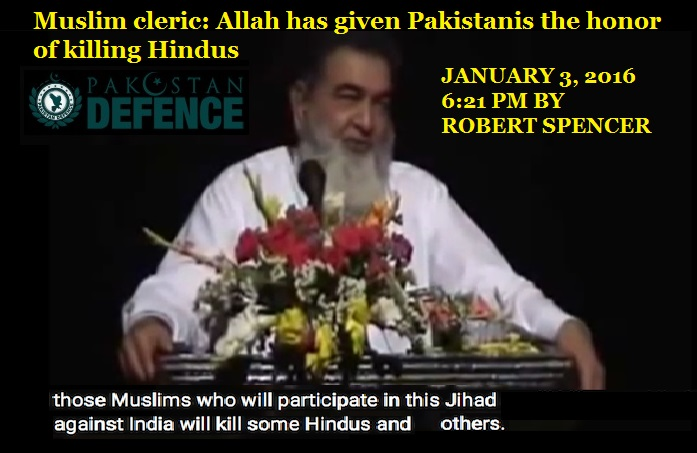 Allah has given Pakistan honour to kill Hindus- JANUARY 3, 2016 6-21 PM BY ROBERT SPENCER