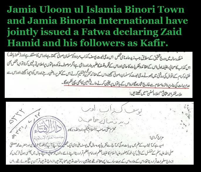 Jamia Uloom ul Islamia Binori Town and Jamia Binoria International have jointly issued a Fatwa declaring Zaid Hamid and his followers as Kafir.