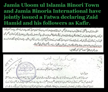Jamia Uloom ul Islamia Binori Town and Jamia Binoria International have jointly issued a Fatwa declaring Zaid Hamid and his followers as Kafir.