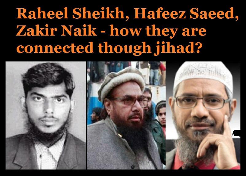 Raheel Sheikh, Hafeez Saeed, Zakir Naik - how they are connected though jihad