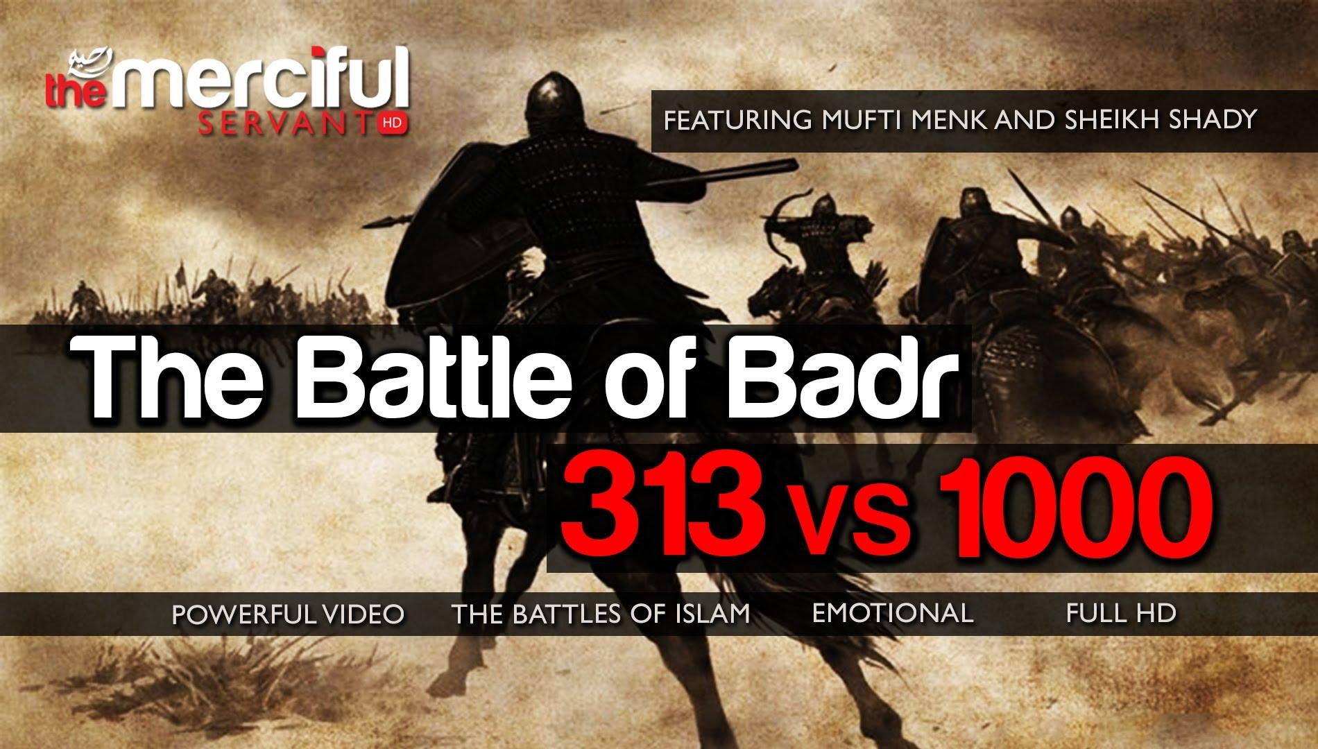 the Battle of Badr- 313 vs 1000