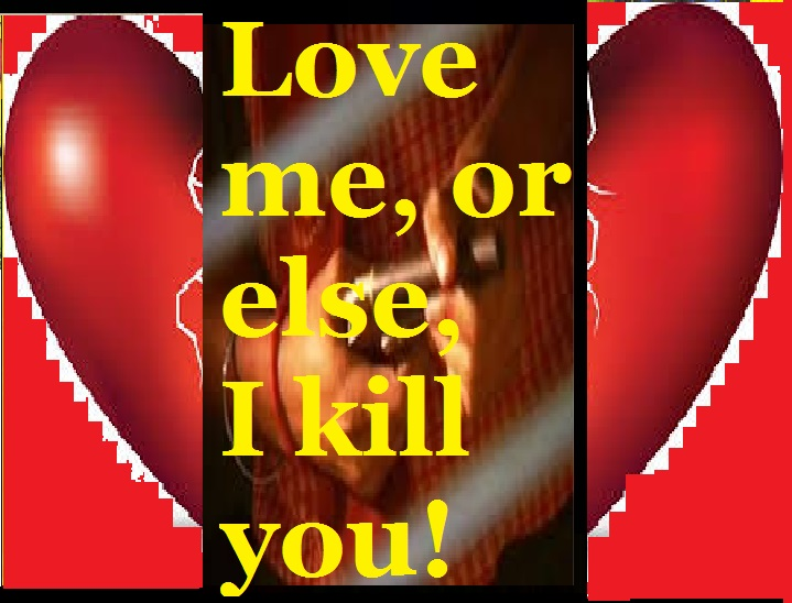 love-me-or-else-i-kill-you-jilted-love