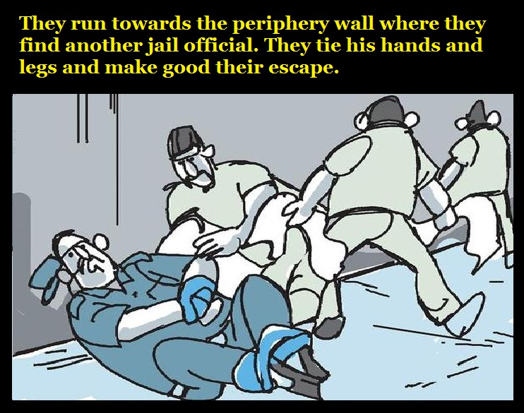 they-run-towards-the-periphery-wall-where-they-find-another-jail-official-they-tie-his-hands-and-legs-and-make-good-their-escape