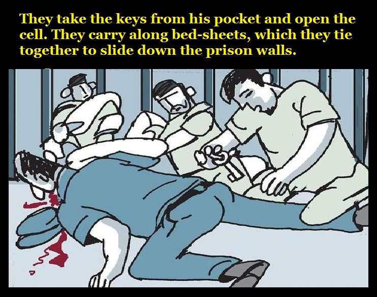 they-take-the-keys-from-his-pocket-and-open-the-cell-they-carry-along-bed-sheets-which-they-tie-together-to-slide-down-the-prison-walls