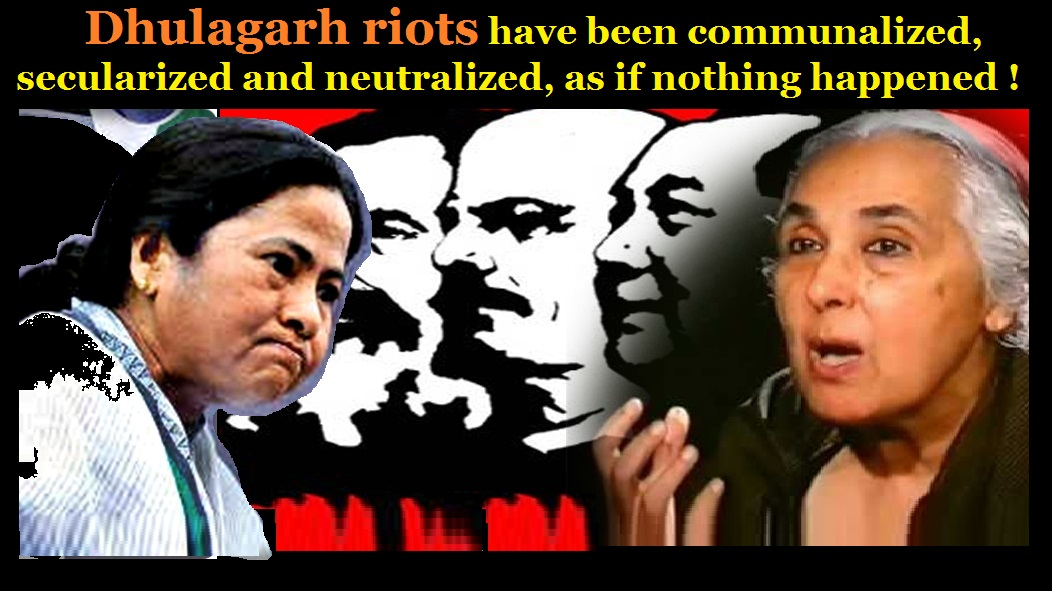 secularized-and-neutralized-as-if-nothing-happened-dhulagarh-riots