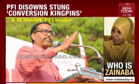 PFI disowns stung conversions kingpins- India today-KM Sheriff